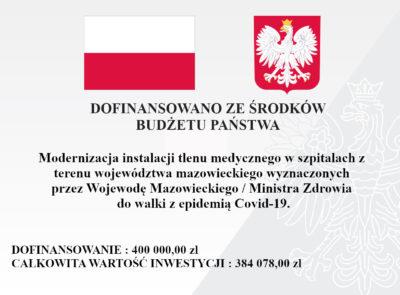 Modernizacja instalacji tlenu medycznego w szpitalach z terenu województwa mazowieckiego wyznaczonych przez Wojewodę Mazowieckiego / Ministra Zdrowia do walki z epidemią Covid-19.